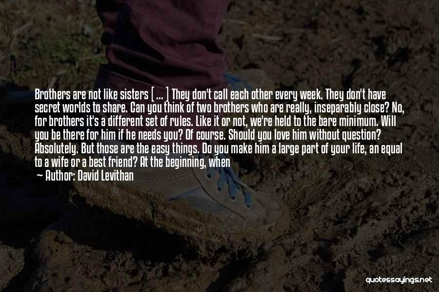 Because We Are Sisters Quotes By David Levithan