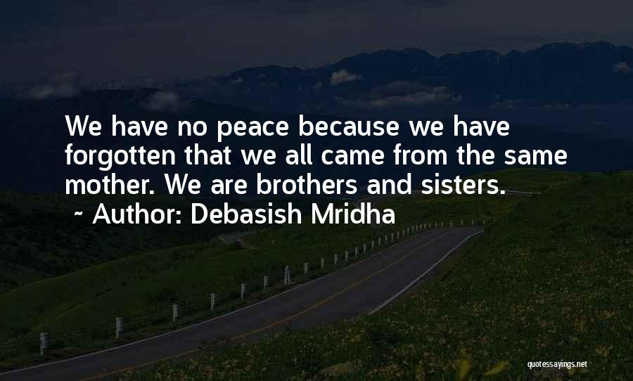 Because We Are Sisters Quotes By Debasish Mridha