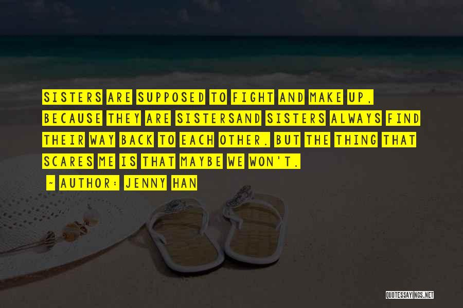Because We Are Sisters Quotes By Jenny Han