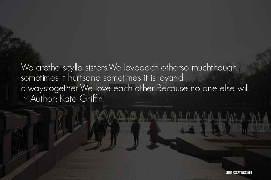 Because We Are Sisters Quotes By Kate Griffin