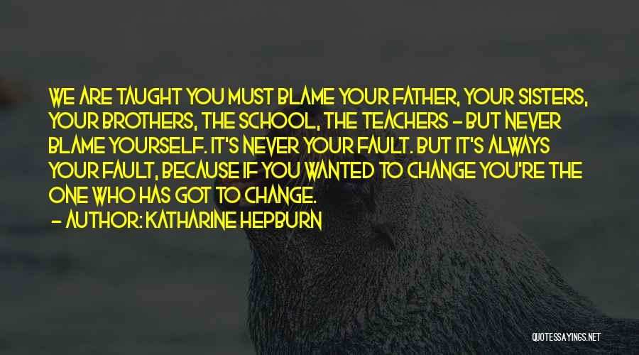 Because We Are Sisters Quotes By Katharine Hepburn