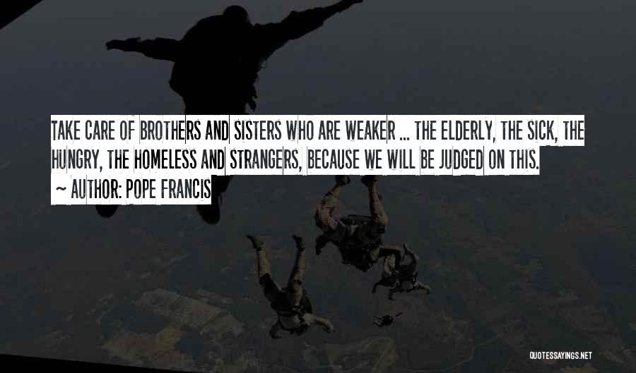 Because We Are Sisters Quotes By Pope Francis