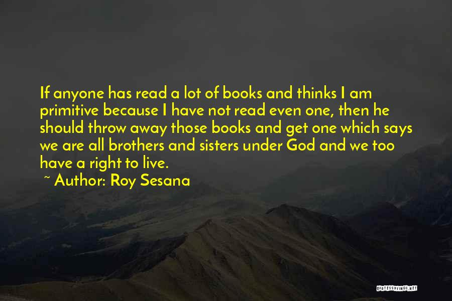 Because We Are Sisters Quotes By Roy Sesana