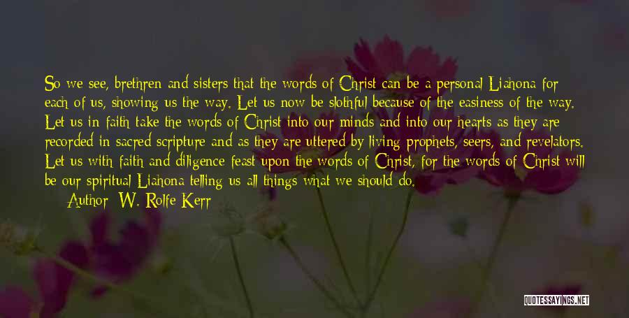 Because We Are Sisters Quotes By W. Rolfe Kerr