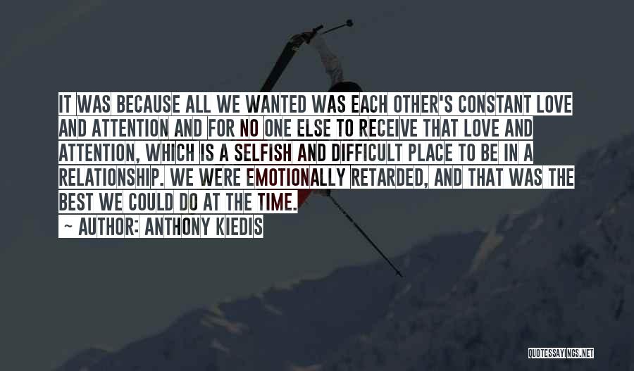 Because We Love Each Other Quotes By Anthony Kiedis