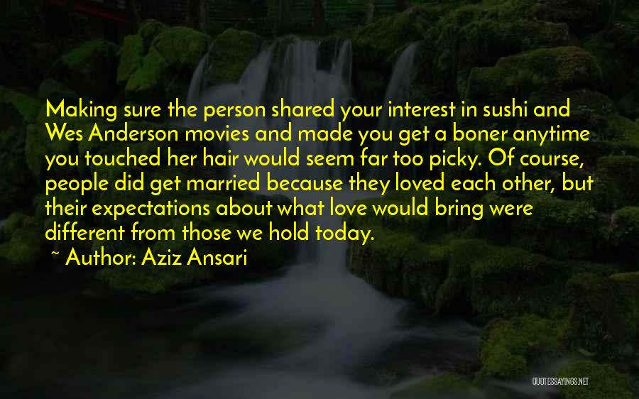 Because We Love Each Other Quotes By Aziz Ansari