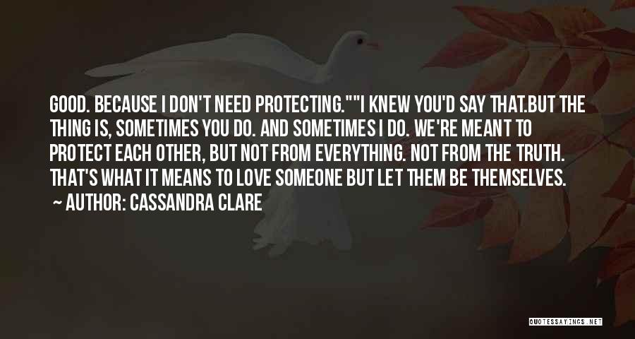 Because We Love Each Other Quotes By Cassandra Clare