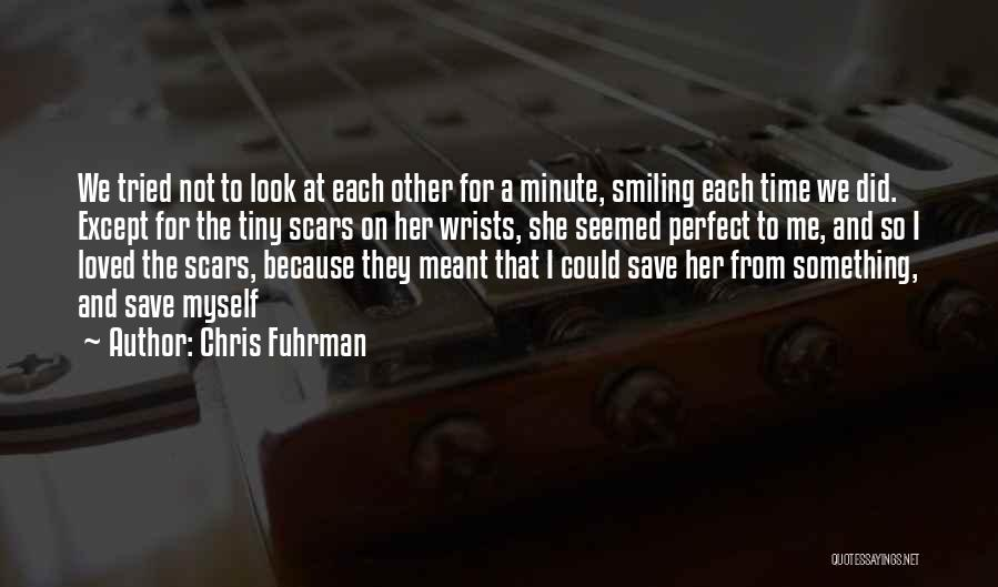 Because We Love Each Other Quotes By Chris Fuhrman