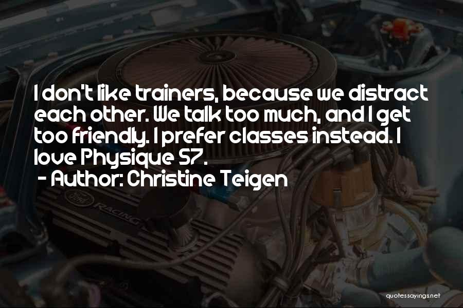 Because We Love Each Other Quotes By Christine Teigen