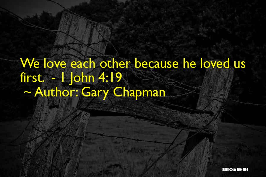 Because We Love Each Other Quotes By Gary Chapman