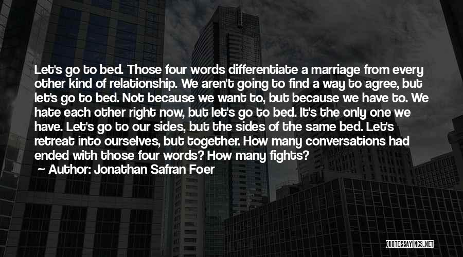 Because We Love Each Other Quotes By Jonathan Safran Foer