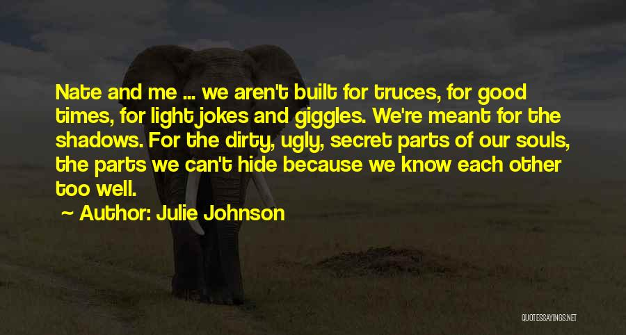 Because We Love Each Other Quotes By Julie Johnson