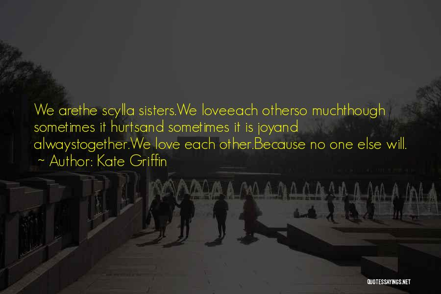 Because We Love Each Other Quotes By Kate Griffin