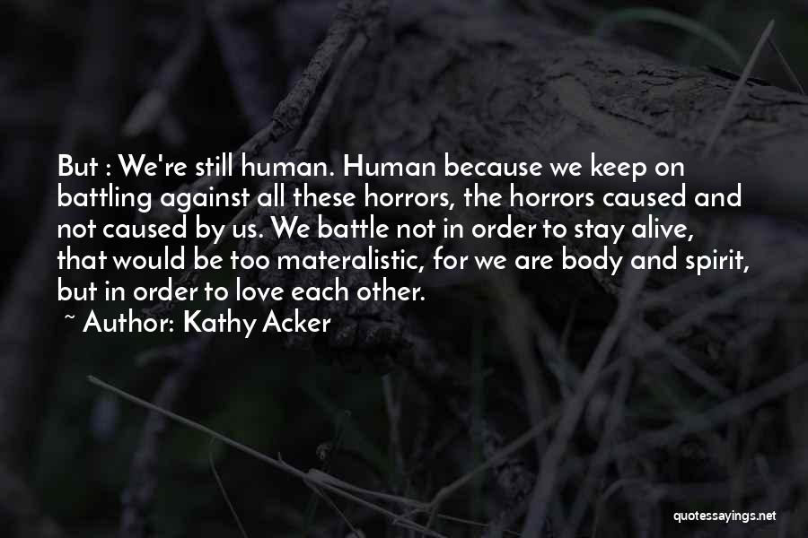 Because We Love Each Other Quotes By Kathy Acker