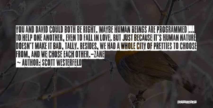 Because We Love Each Other Quotes By Scott Westerfeld