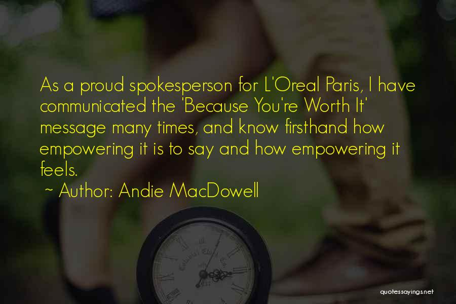 Because You're Worth It Quotes By Andie MacDowell