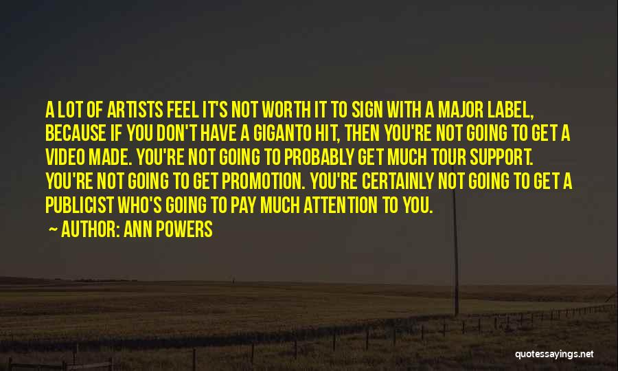 Because You're Worth It Quotes By Ann Powers