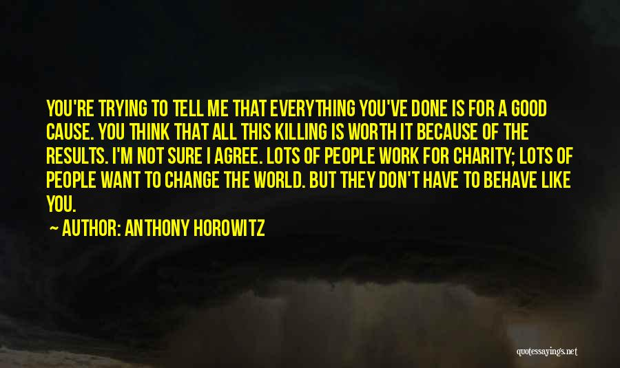 Because You're Worth It Quotes By Anthony Horowitz