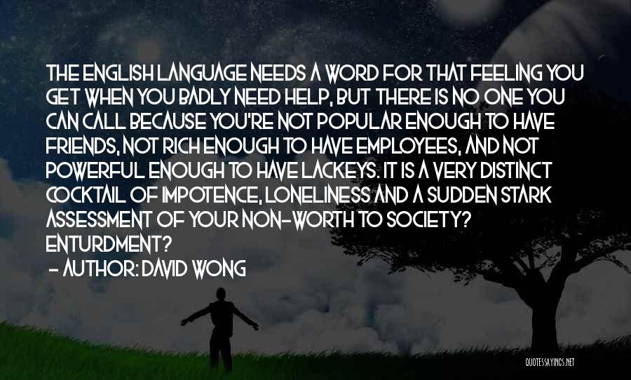 Because You're Worth It Quotes By David Wong