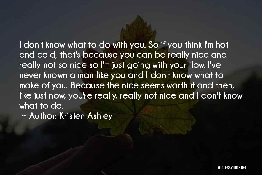 Because You're Worth It Quotes By Kristen Ashley