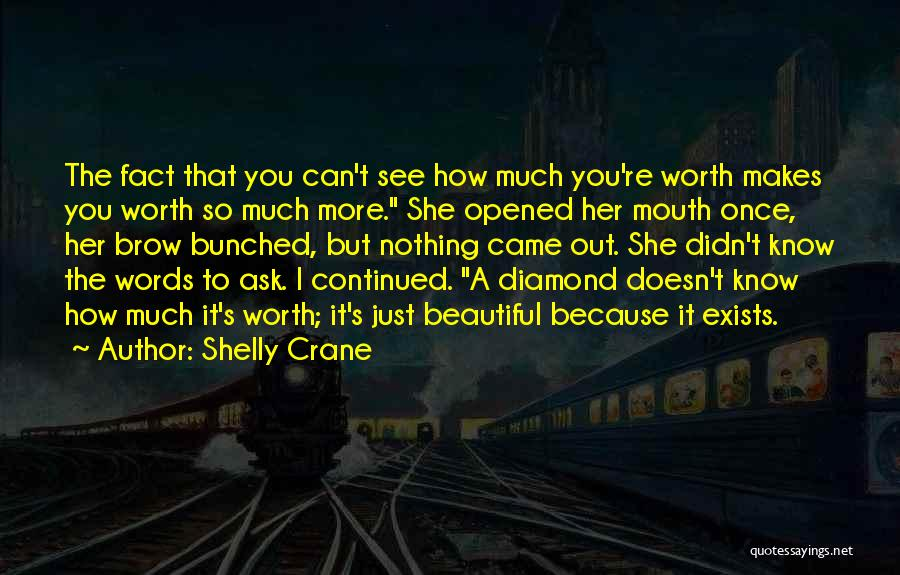 Because You're Worth It Quotes By Shelly Crane