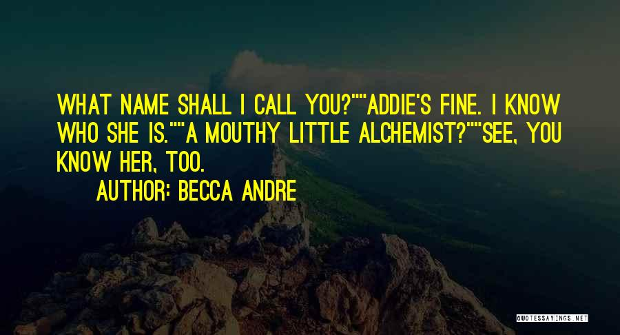 Becca Andre Quotes 2248423
