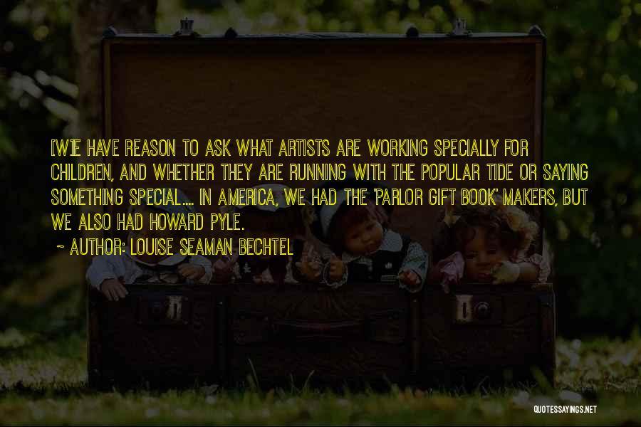 Bechtel Quotes By Louise Seaman Bechtel