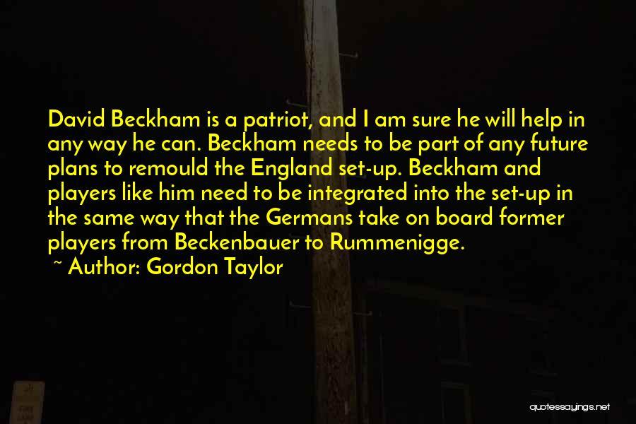 Beckenbauer Quotes By Gordon Taylor