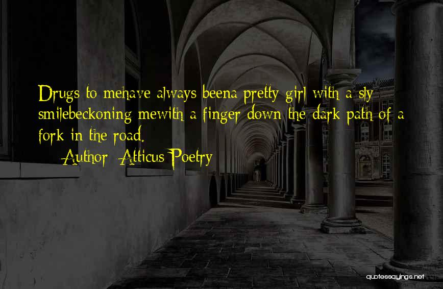 Beckoning Quotes By Atticus Poetry