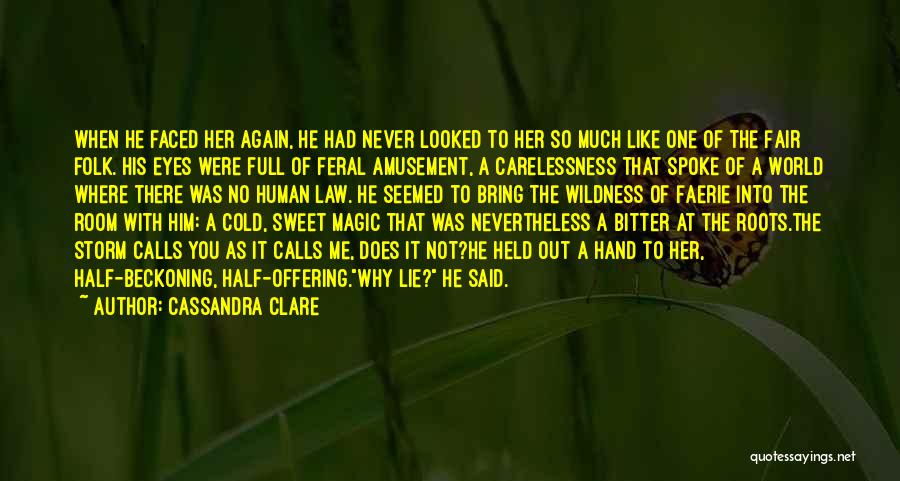 Beckoning Quotes By Cassandra Clare