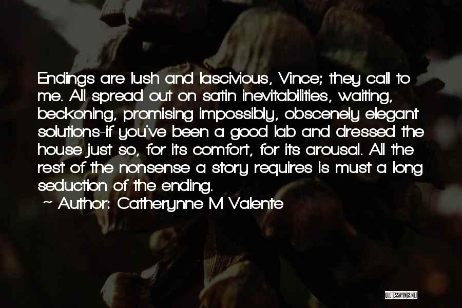 Beckoning Quotes By Catherynne M Valente