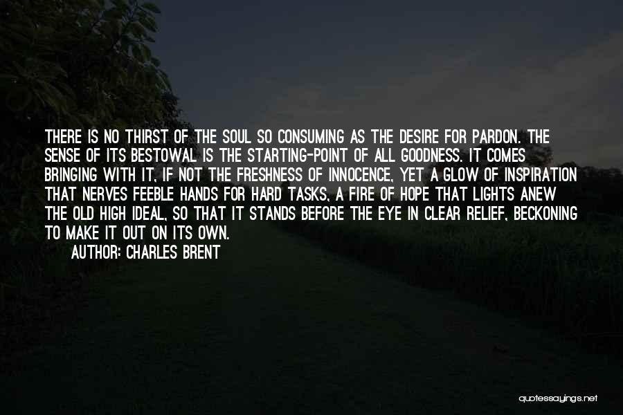 Beckoning Quotes By Charles Brent