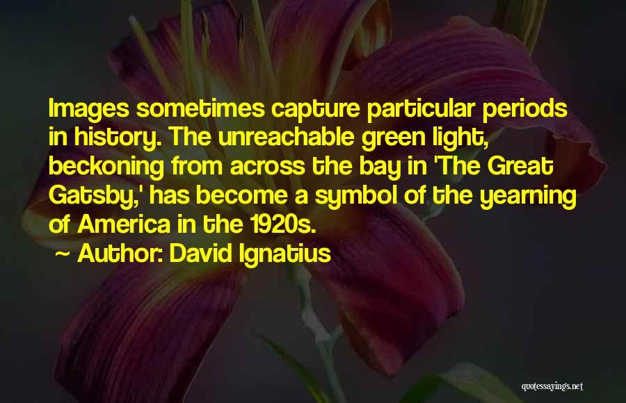 Beckoning Quotes By David Ignatius