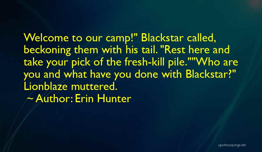 Beckoning Quotes By Erin Hunter