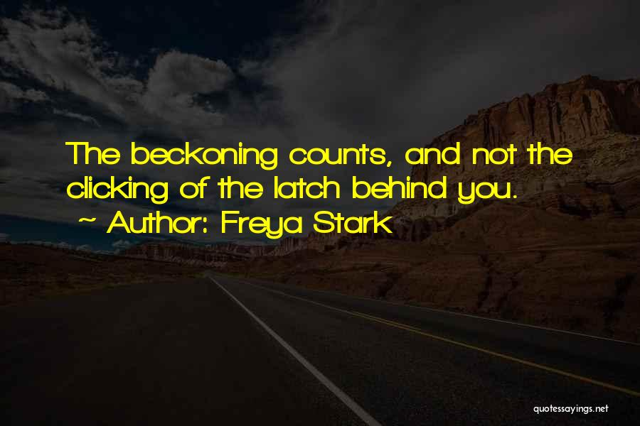 Beckoning Quotes By Freya Stark