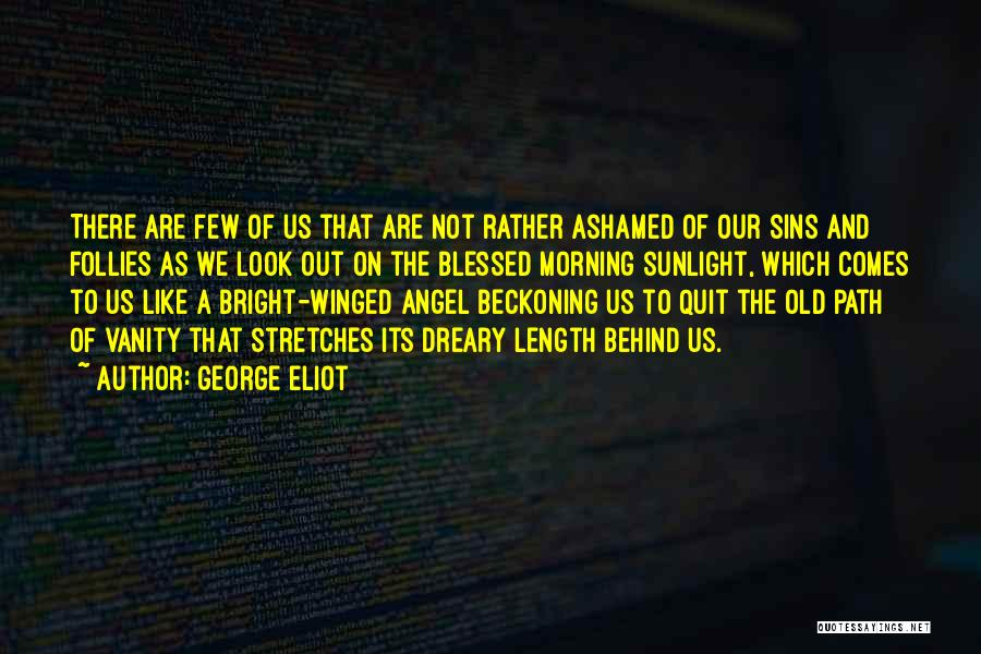 Beckoning Quotes By George Eliot
