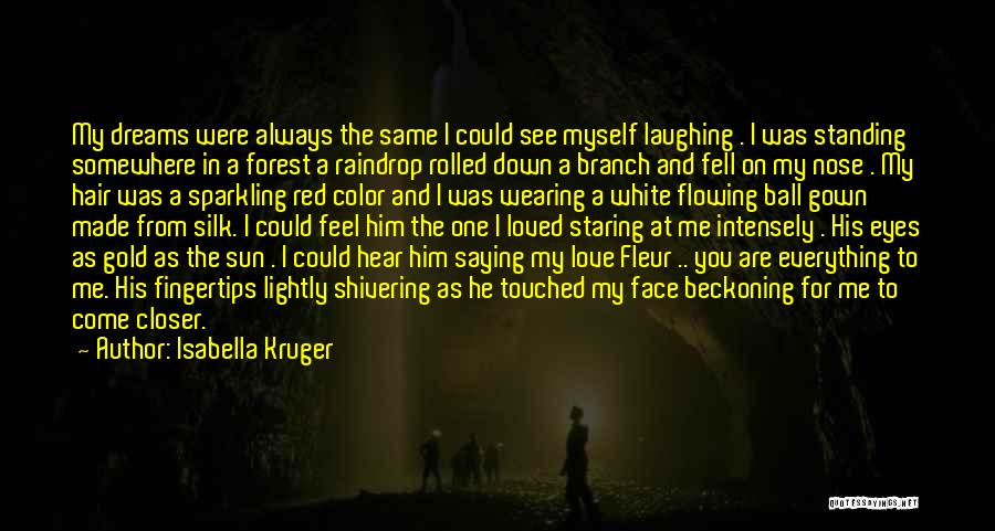 Beckoning Quotes By Isabella Kruger
