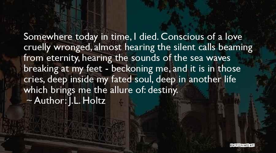 Beckoning Quotes By J.L. Holtz