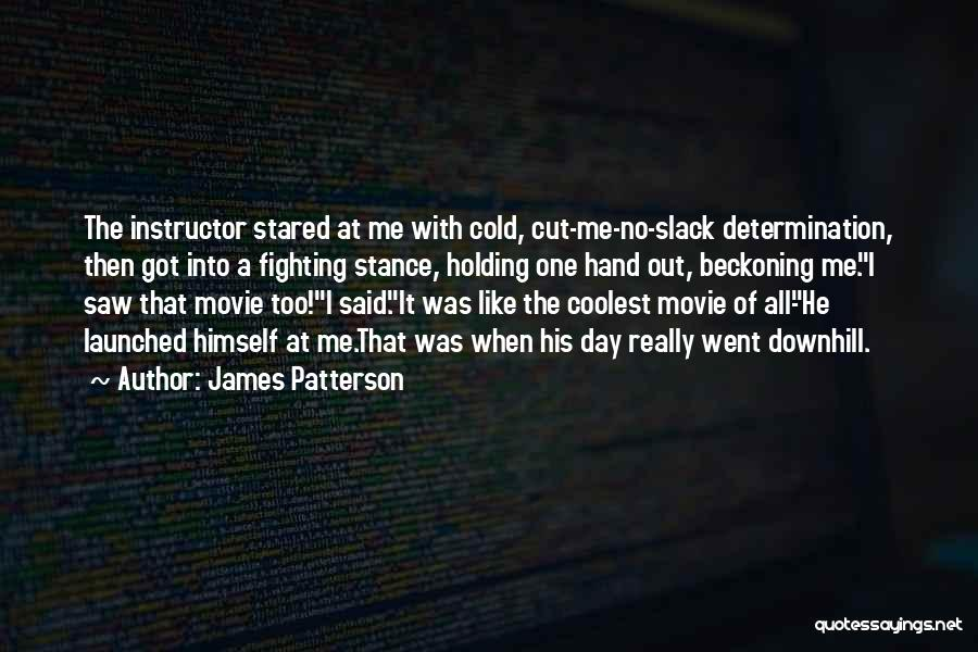 Beckoning Quotes By James Patterson