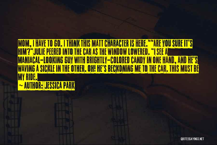 Beckoning Quotes By Jessica Park