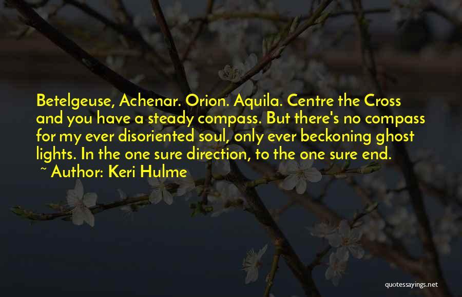 Beckoning Quotes By Keri Hulme