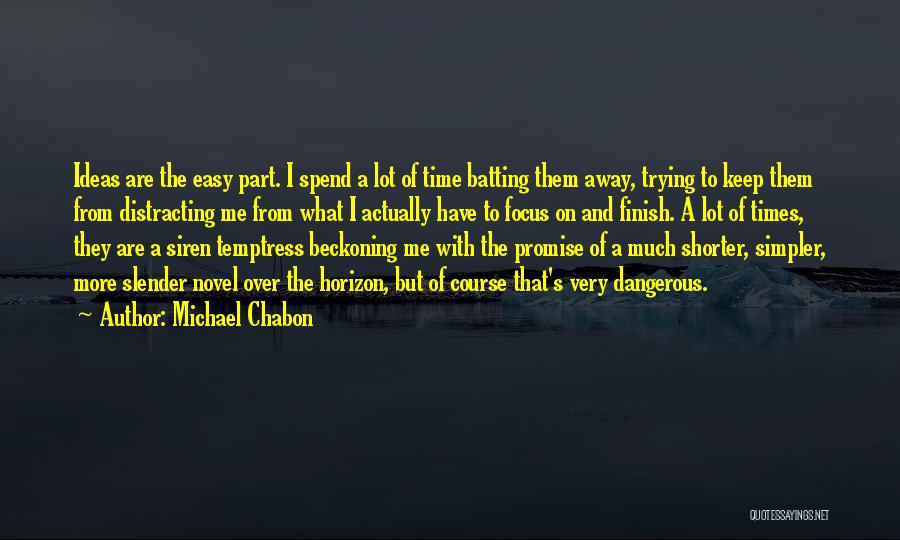 Beckoning Quotes By Michael Chabon