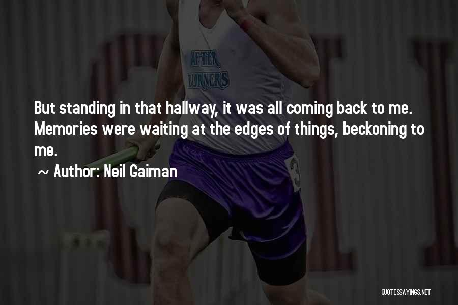 Beckoning Quotes By Neil Gaiman
