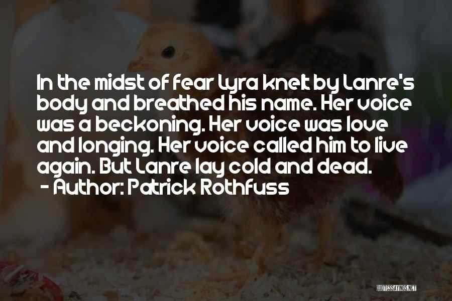 Beckoning Quotes By Patrick Rothfuss