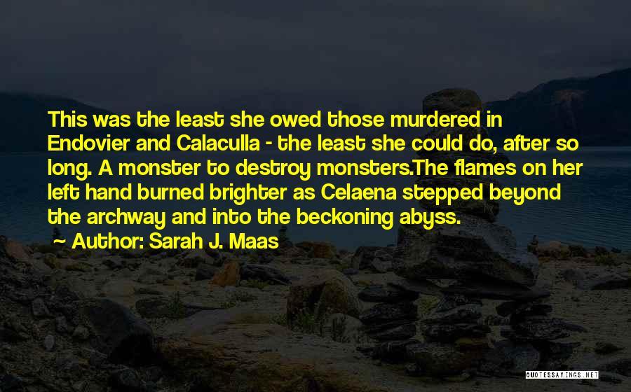 Beckoning Quotes By Sarah J. Maas