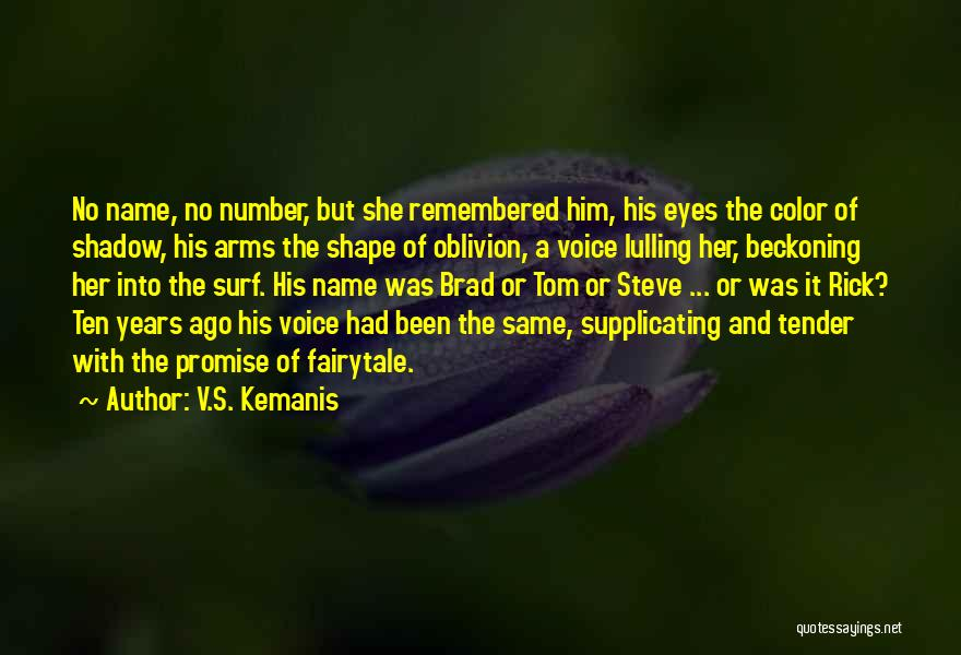 Beckoning Quotes By V.S. Kemanis