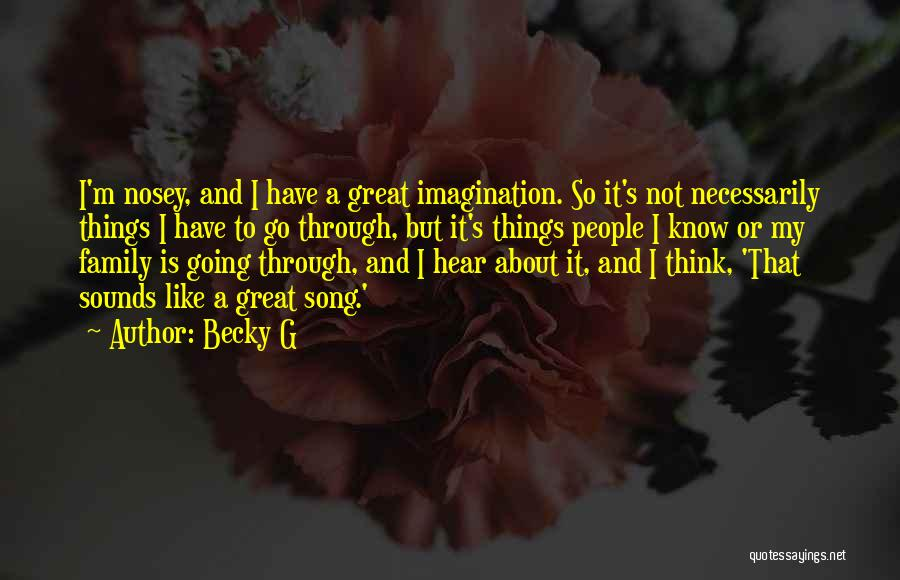 Becky G Song Quotes By Becky G