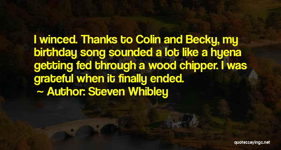 Becky G Song Quotes By Steven Whibley
