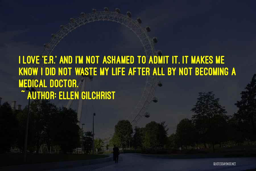Becoming A Doctor Quotes By Ellen Gilchrist