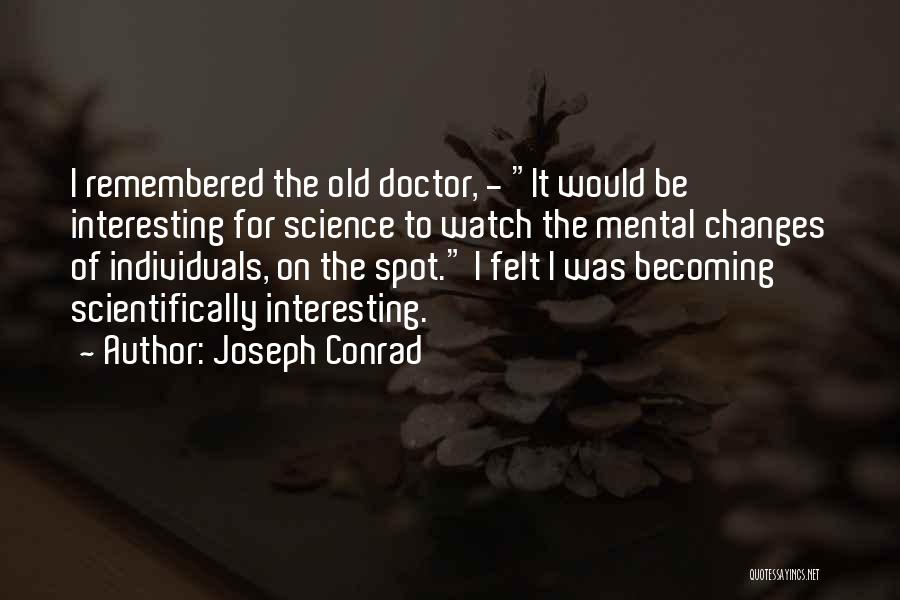 Becoming A Doctor Quotes By Joseph Conrad